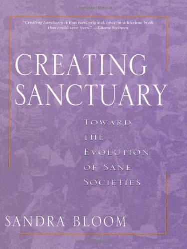 9780415915687: Creating Sanctuary: Toward the Evolution of Sane Societies: Towards the Evolution of Sane Communities