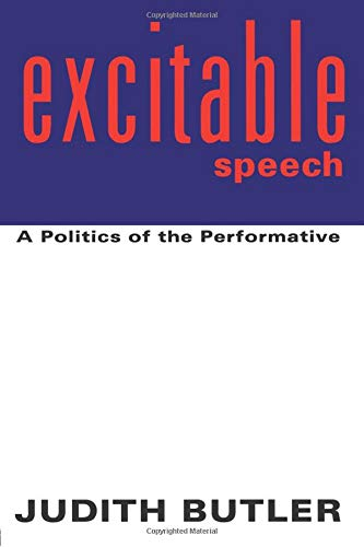 9780415915885: Excitable Speech: A Politics of the Performative