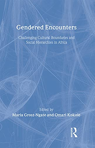 9780415916424: Gendered Encounters: Challenging Cultural Boundaries and Social Hierarchies in Africa