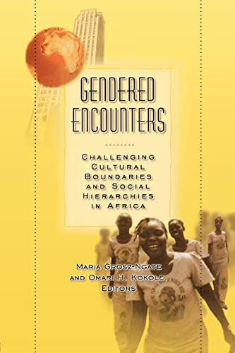 9780415916431: Gendered Encounters: Challenging Cultural Boundaries and Social Hierarchies in Africa
