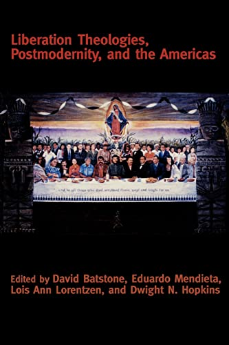 9780415916592: Liberation Theologies, Postmodernity and the Americas (Creating the North American Landscape (Paperback))