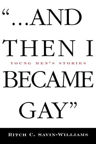 And Then I Became Gay': Young Men's: Ritch C. Savin-Williams