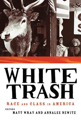 9780415916912: White Trash: Race and Class in America