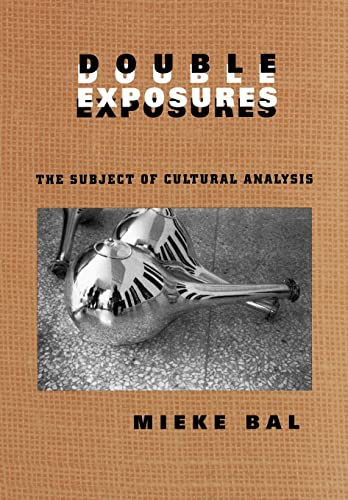 9780415917049: Double Exposures: The Practice of Cultural Analysis