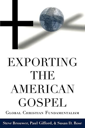 9780415917124: Exporting the American Gospel: Global Christian Fundamentalism