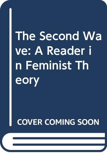 9780415917605: The Second Wave Feminism Reader: Feminist Theoretical Writings