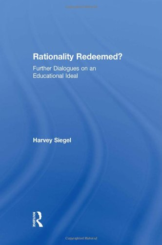 9780415917643: Rationality Redeemed?: Further Dialogues on an Educational Ideal