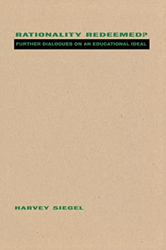 9780415917650: Rationality Redeemed?: Further Dialogues on an Educational Ideal