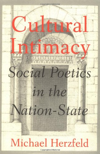 9780415917797: Cultural Intimacy: Social Poetics in the Nation-State