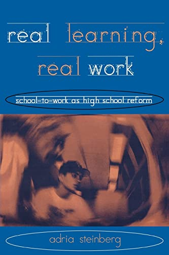 9780415917933: Real Learning, Real Work: School-to-Work As High School Reform