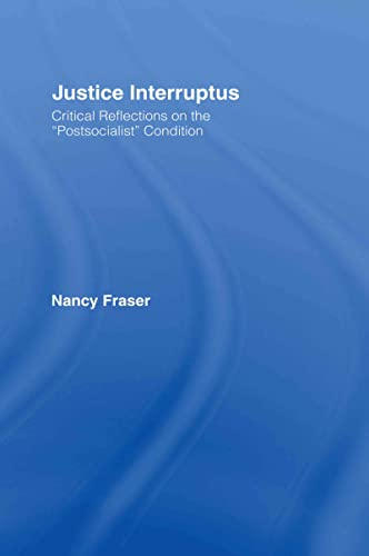 9780415917940: Justice Interruptus: Critical Reflections on the