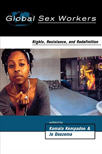 9780415918299: Global Sex Workers: Rights, Resistance, and Redefinition (Oxford Historical Monographs)