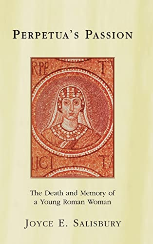 9780415918367: Perpetua's Passion: The Death and Memory of a Young Roman Woman