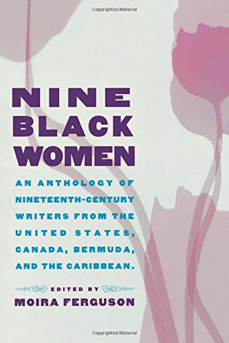 9780415919043: Nine Black Women: An Anthology of Nineteenth-Century Writers from the United States, Canada, Bermuda and the Caribbean