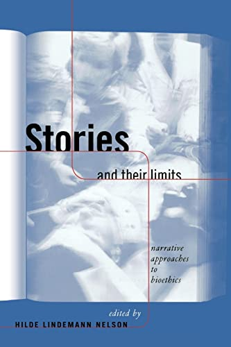 9780415919104: Stories and Their Limits: Narrative Approaches to Bioethics (Reflective Bioethics)