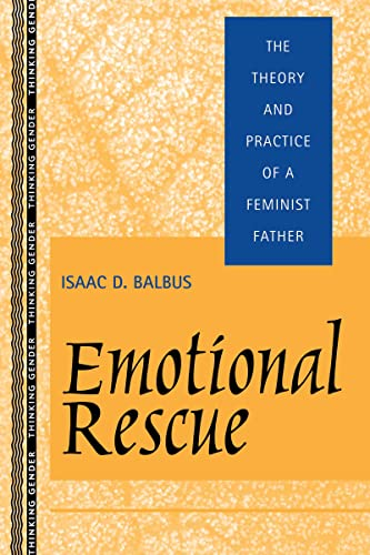 9780415919180: Emotional Rescue: The Theory and Practice of a Feminist Father (Thinking Gender)