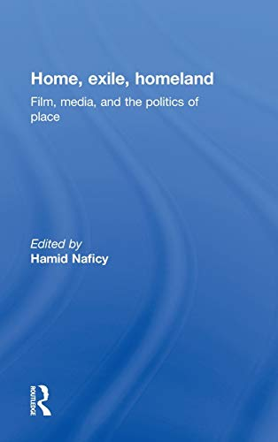 9780415919463: Home, Exile, Homeland: Film, Media, and the Politics of Place (AFI Film Readers)