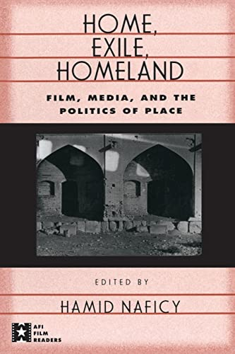 9780415919470: Home, Exile, Homeland: Film, Media, and the Politics of Place