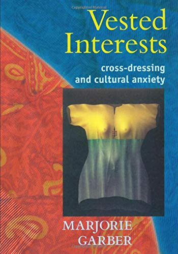 9780415919517: Vested Interests: Cross-dressing and Cultural Anxiety
