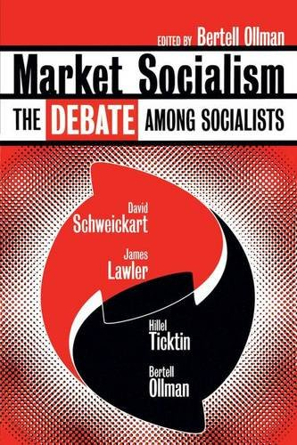 Market Socialism: The Debate Among Socialist (0415919673) by David Schweickart