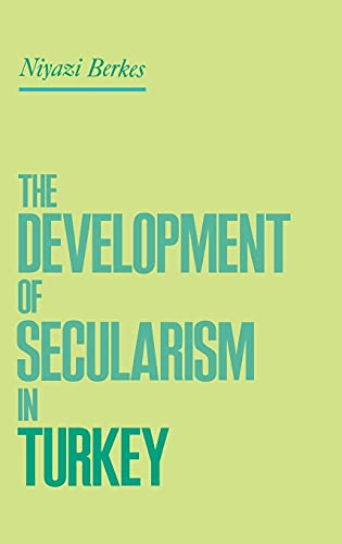 9780415919838: The Development of Secularism in Turkey
