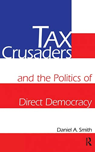 9780415919913: Tax Crusaders and the Politics of Direct Democracy