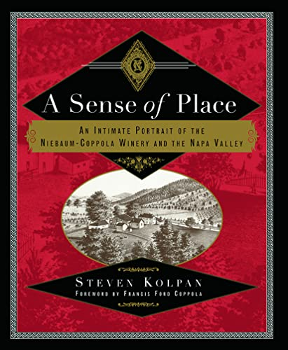 9780415920056: A Sense of Place: An Intimate Portrait of the Niebaum-Coppola Winery and the Napa Valley