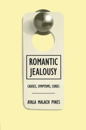 9780415920100: Romantic Jealousy: Causes, Symptoms, Cures