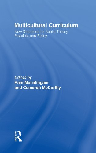Multicultural Curriculum : New Directions for Social Theory, Practice and Policy: Mahalingam, Ram (...