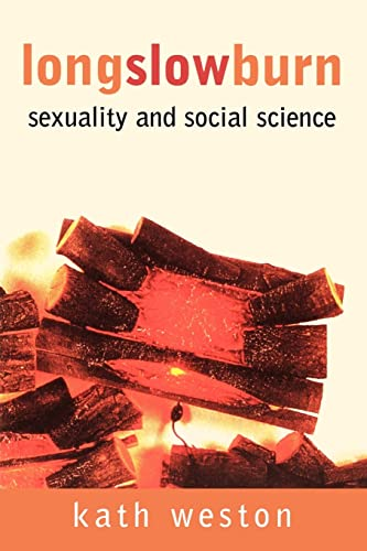 9780415920445: Long Slow Burn: Sexuality and Social Science