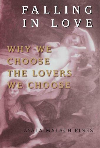 9780415920469: Falling in Love: Why We Choose the Lovers We Choose