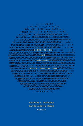 9780415920476: Globalization and Education: Critical Perspectives (Social Theory, Education and Cultural Change)