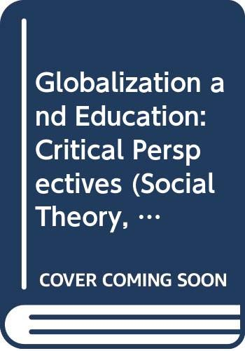 9780415920483: Globalization and Education: Critical Perspectives (Social Theory, Education and Cultural Change)