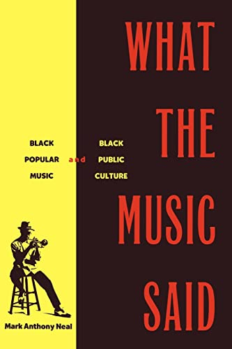 9780415920728: What the Music Said: Black Popular Music and Black Public Culture