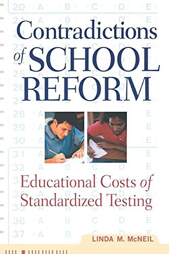 9780415920742: Contradictions of School Reform: Educational Costs of Standardized Testing (Critical Social Thought)