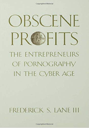 9780415920964: Obscene Profits: Entrepreneurs of Pornography in the Cyber Age