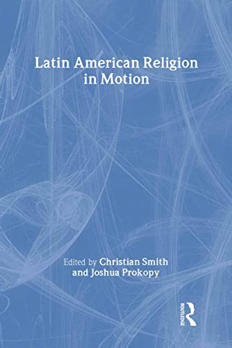 Latin American Religion in Motion. (HARDCOVER EDITION): Smith and Prokopy