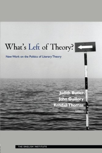 9780415921190: What's Left of Theory?: New Work on the Politics of Literary Theory: New Work on the State and Politics of Literary Theory (Essays from the English Institute)