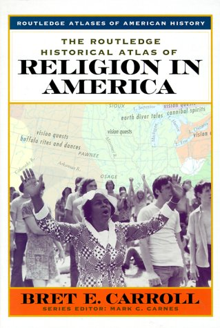 9780415921312: The Routledge Historical Atlas of Religion in America (Routledge Atlases of American History)