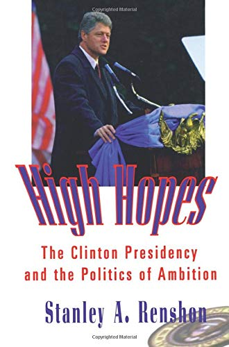9780415921473: High Hopes: The Clinton Presidency and the Politics of Ambition