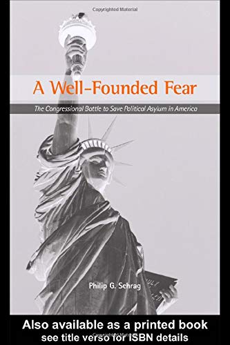 9780415921565: A Well-Founded Fear: The Congressional Battle to Save Political Asylum in America