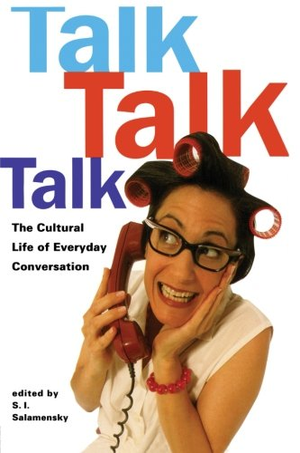 9780415921718: Talk, Talk, Talk: The Cultural Life of Everyday Conversation