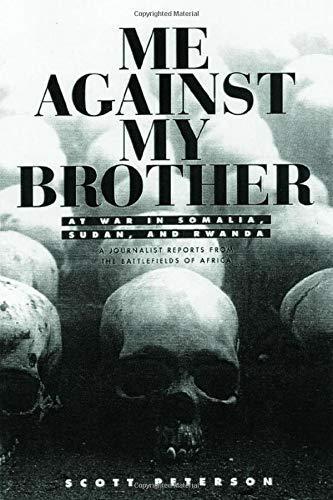 9780415921985: Me Against My Brother: At War in Somalia, Sudan, and Rwanda