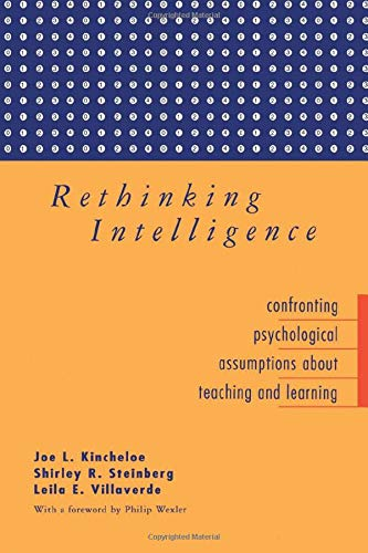 Rethinking Intelligence: Confronting Psychological Assumptions About Teaching and Learning