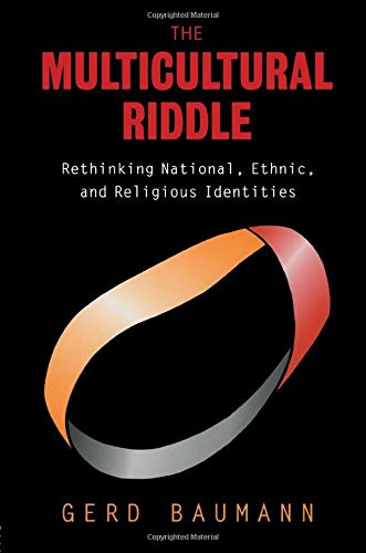 The Multicultural Riddle: Rethinking National, Ethnic and Religious Identities (Zones of Religion):...