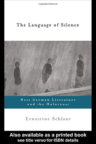 9780415922197: The Language of Silence: West German Literature and the Holocaust