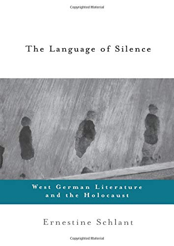 9780415922203: The Language of Silence: West German Literature and the Holocaust
