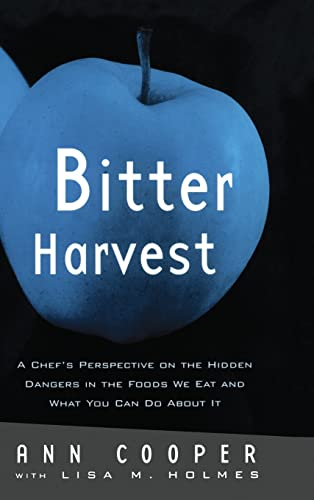 9780415922272: Bitter Harvest: A Chef's Perspective on the Hidden Danger in the Foods We Eat and What You Can Do About It