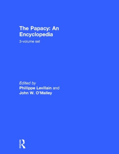 The Papacy: An Encyclopedia: 3-Volume Set: Levillain, Philippe