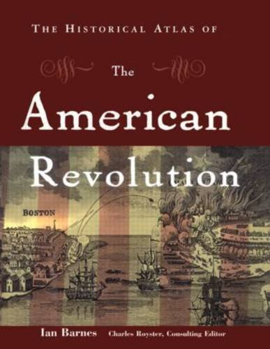 9780415922432: The Historical Atlas of the American Revolution